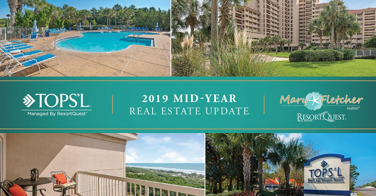 TOPS'L 2019 Mid-Year Real Estate Update